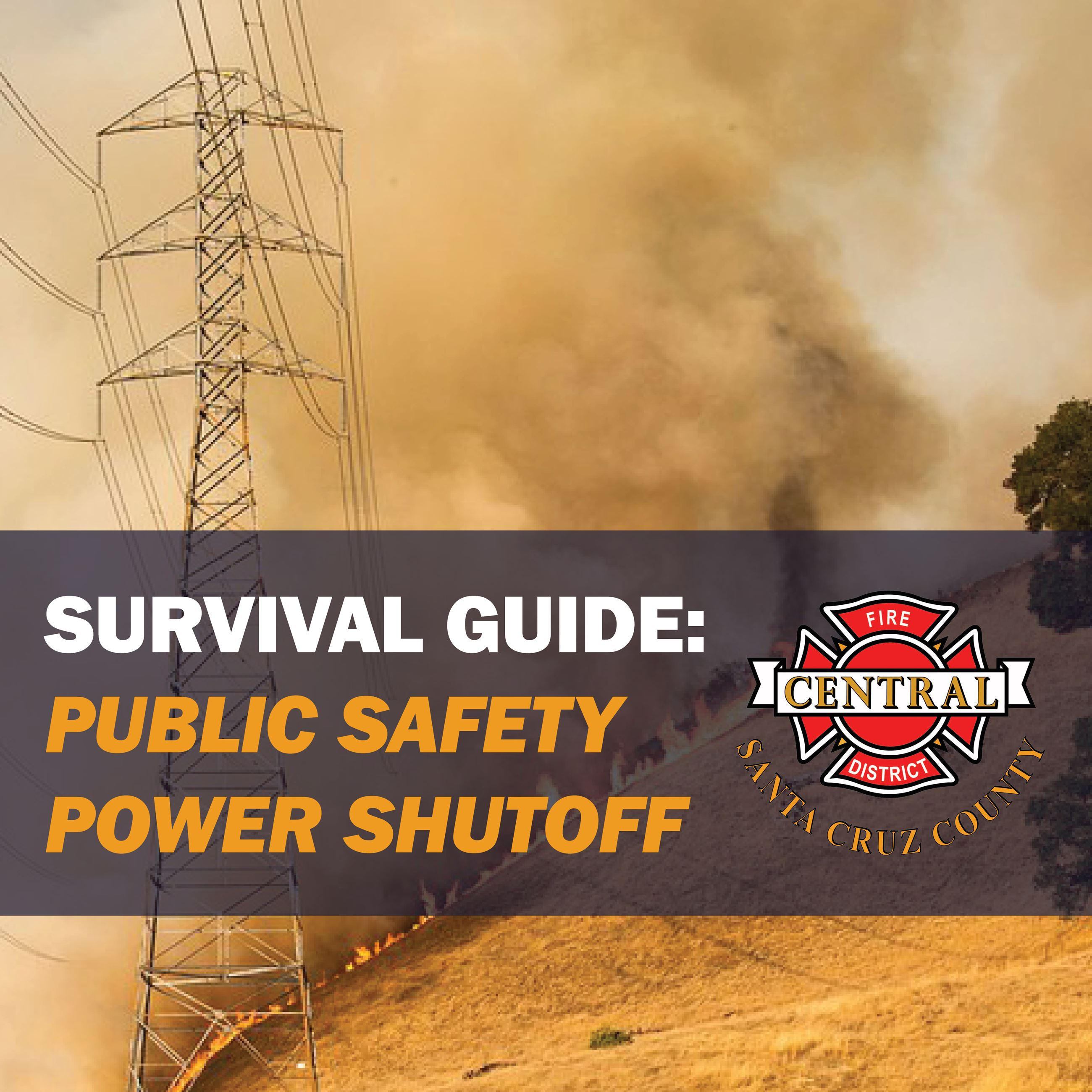 Public Safety Power Shutoff Survival Guide - Central Fire