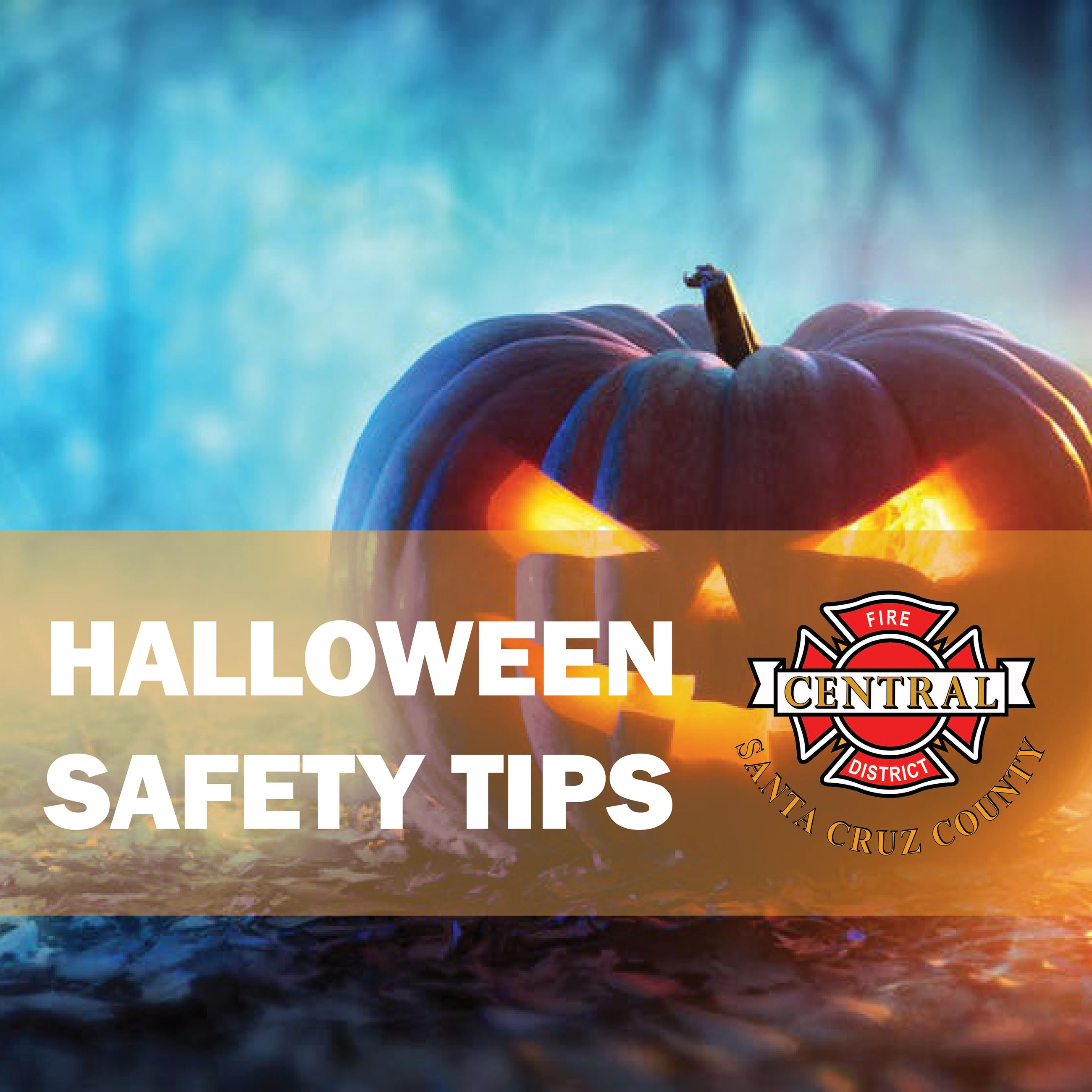 Halloween Safety Tips - Central Fire