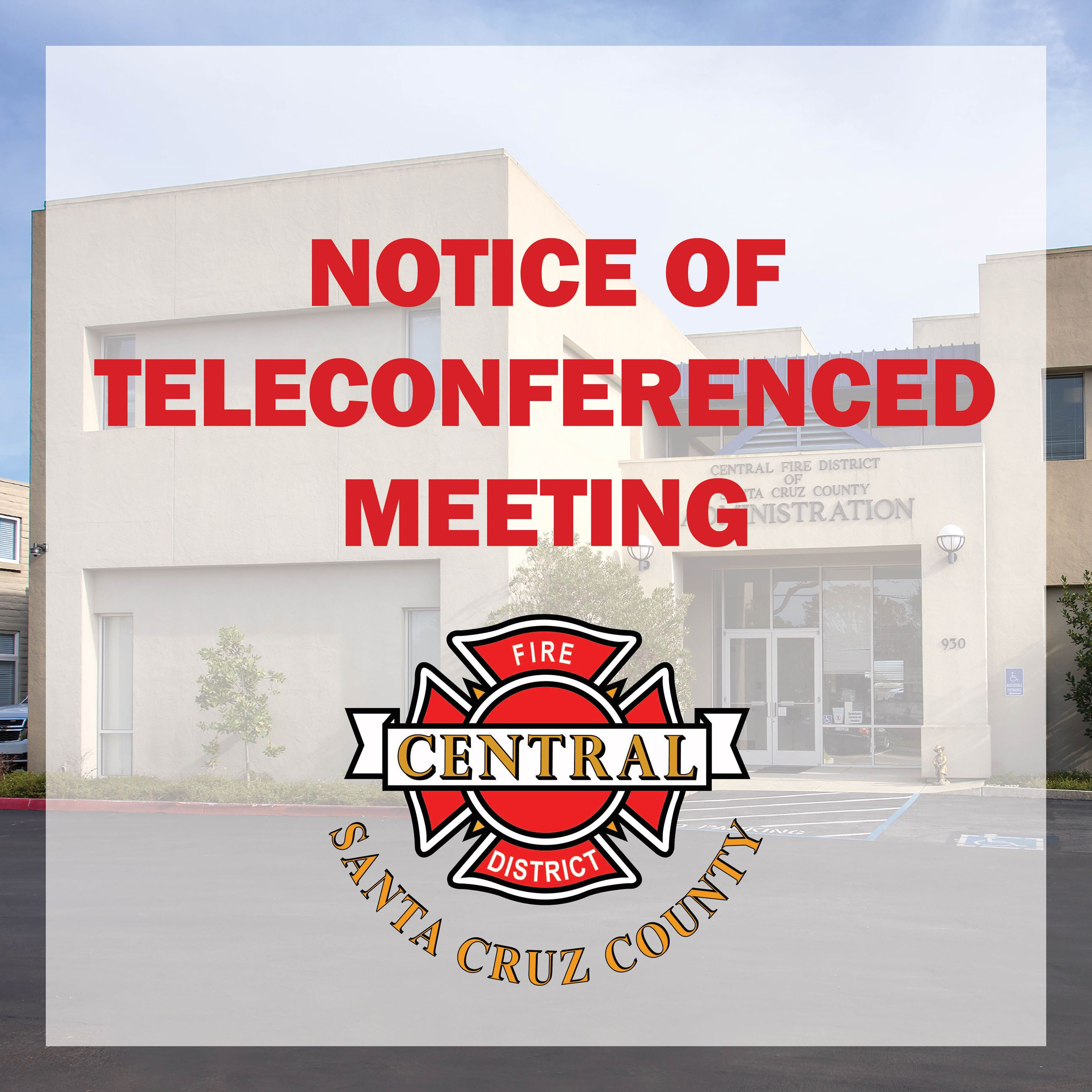 Notice of Teleconferenced Meeting - Central Fire